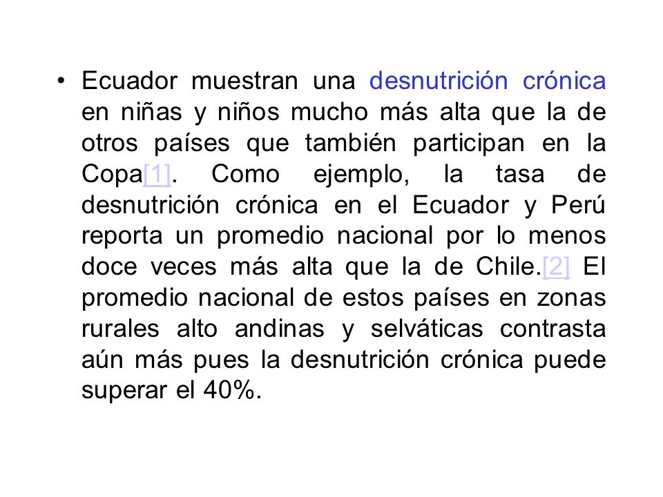 Ecuador muestran una desnutrición crónica en niñas y niños mucho más alta que la de otros países que también participan en la Copa[1].